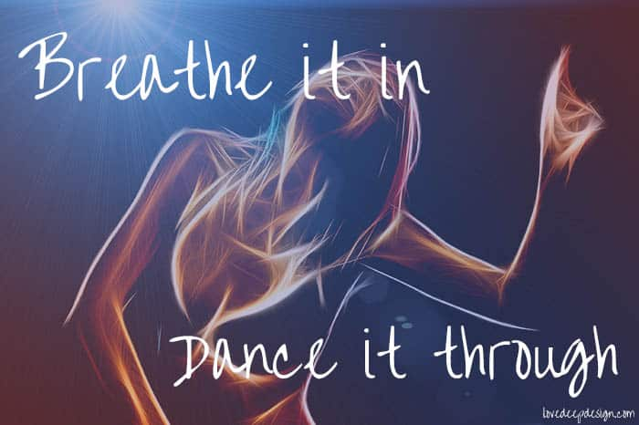 Breathe it In, Dance it Through