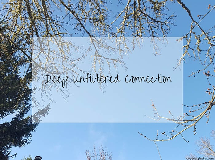Deep Unfiltered Connection